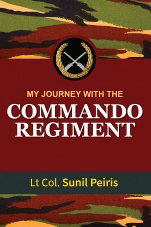 My Journey With The Commando Regiment - Lt Col. Sunil Peiris